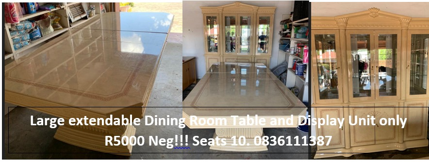 Large extendable Dining Room Table and Display Unit only R5000 Neg!!! Seats 10. 0836111387