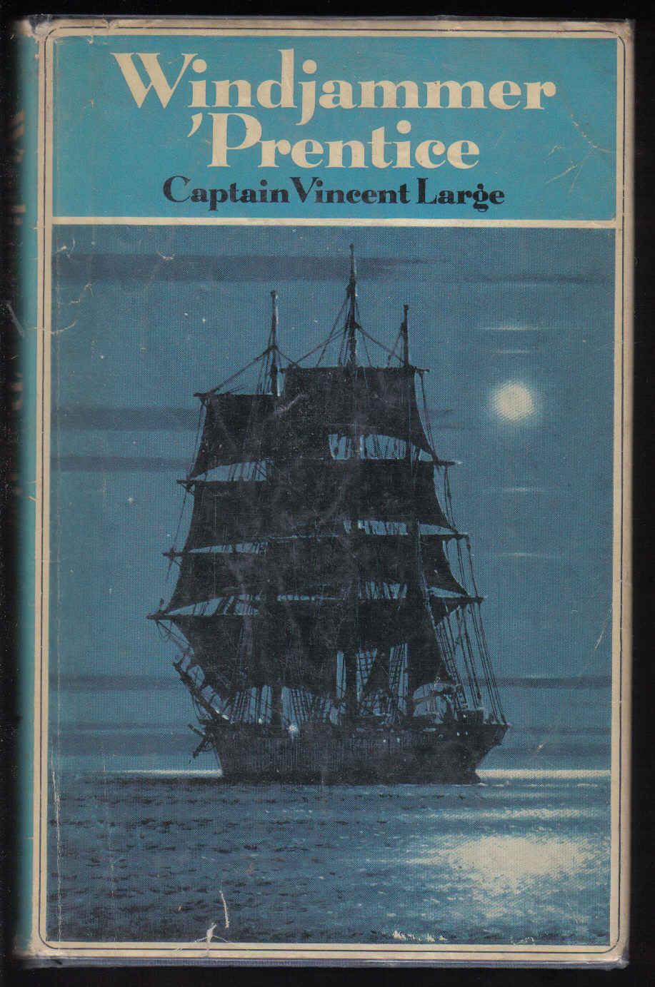 Windjammer . Prentice by Captain Vincent Large