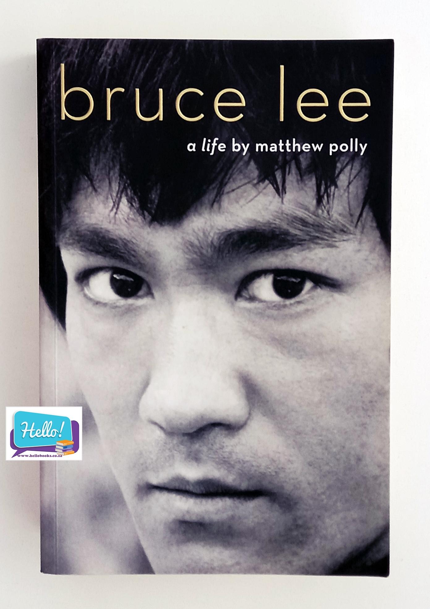 Matthew Polly Bruce Lee A Life