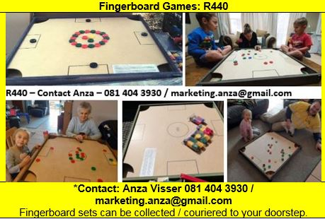 FINGERBOARD GAMES FOR ALL AGES! R440 Contact Anza on 081 404 3930 to collect your