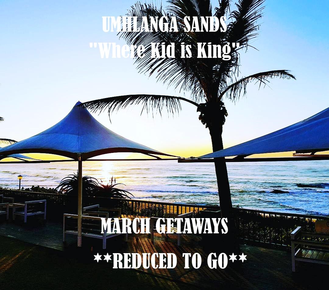 uMhlanga Sands March Getaways **REDUCED TO GO**