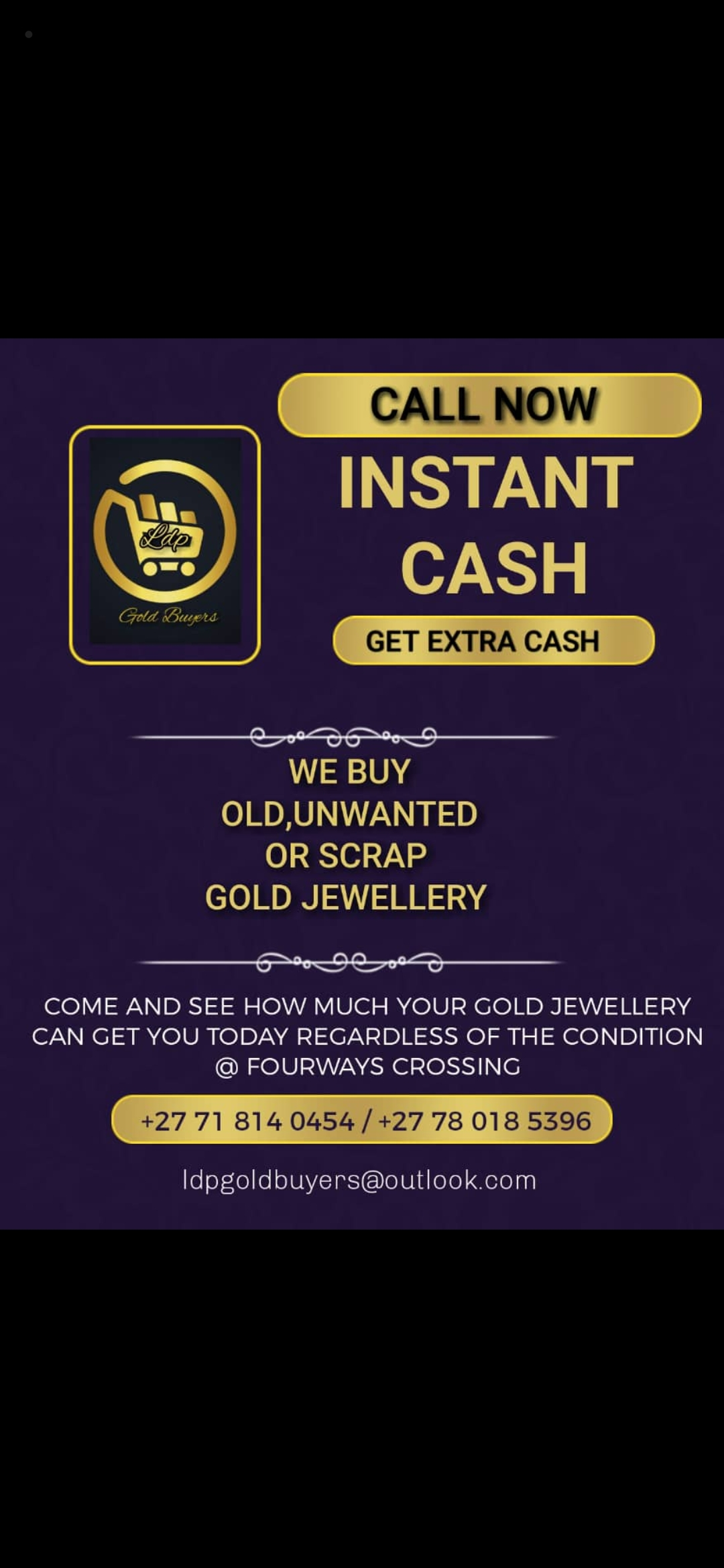 For your old jewelry LDP Gold Buyers (Infront of Ackermans FOURWAYS CROSSING) )