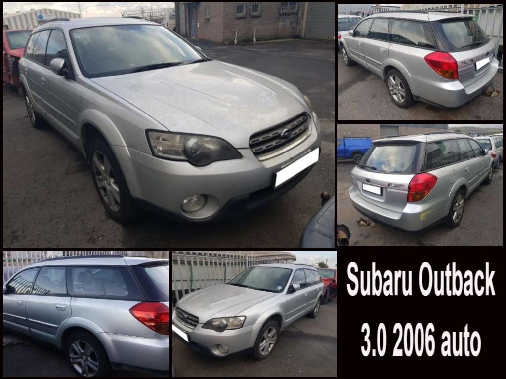 Subaru Outback 3.0 2006 auto spares for sale.
