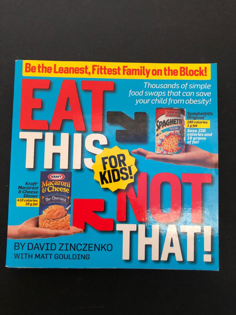 Book - Eat This Not That! for Kids!: Be the Leanest on the Block! by David Zinczenko