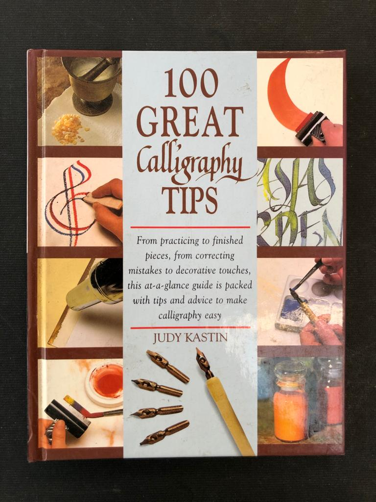 Book - 100 Great Calligraphy Tips (Tips) Hardcover – by Kathy Jackson