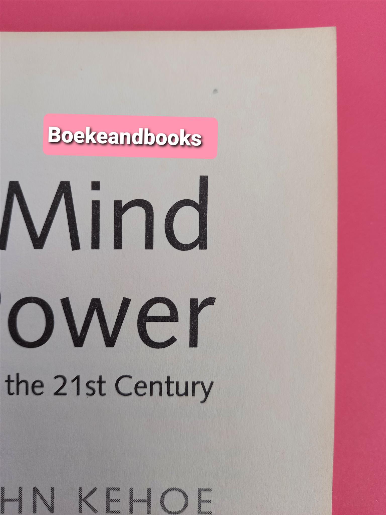 Mind Power Into The 21ST Century - John Kehoe.