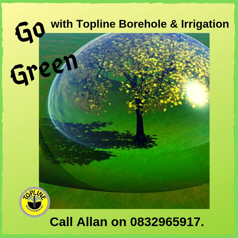Go green with Topline Borehole & Irrigation Systems in Gauteng