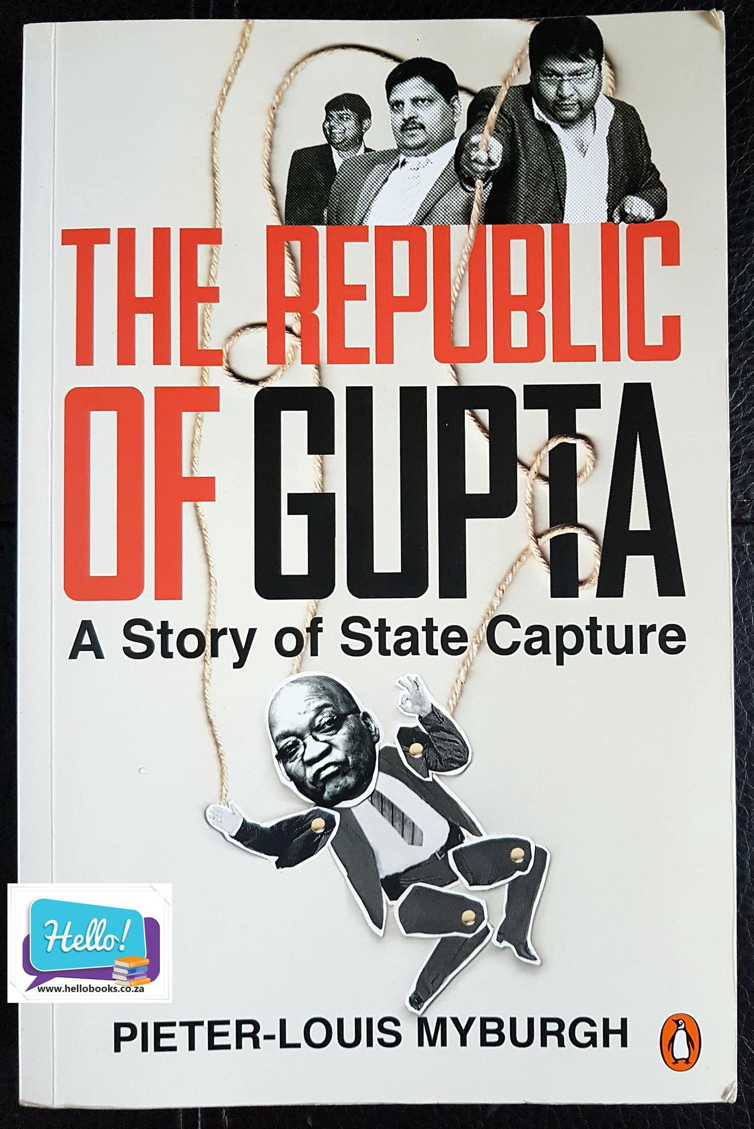 Pieter-Louis Myburgh The Republic Of Gupta - A Story Of State Capture