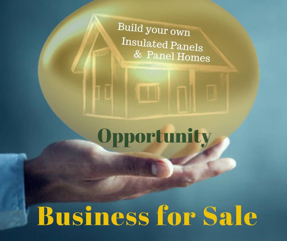 Dormant Insulated panel Biz: Build amazing modern or affordable insulated panel homes quick and for less. Must go make OFFER