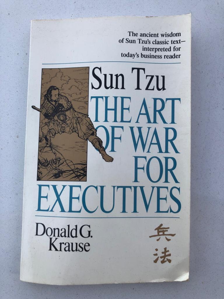 Sun Tzu The Art of War for Executives by by Donald G. Krause