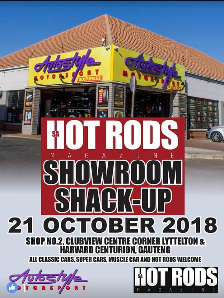 HOTROD MAGAZINE SHOWROOM SHACK UP AUTOSTYLE CENTURION 21 OCTOBER 2018 Classic Cars, Super Cars, Muscle Cars & Hot Rods welcome