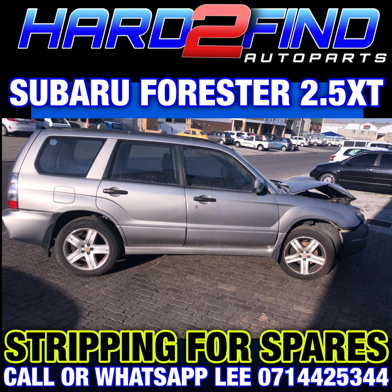 SUBARU FORESTER 2.5XT STRIPPING FOR SPARES
