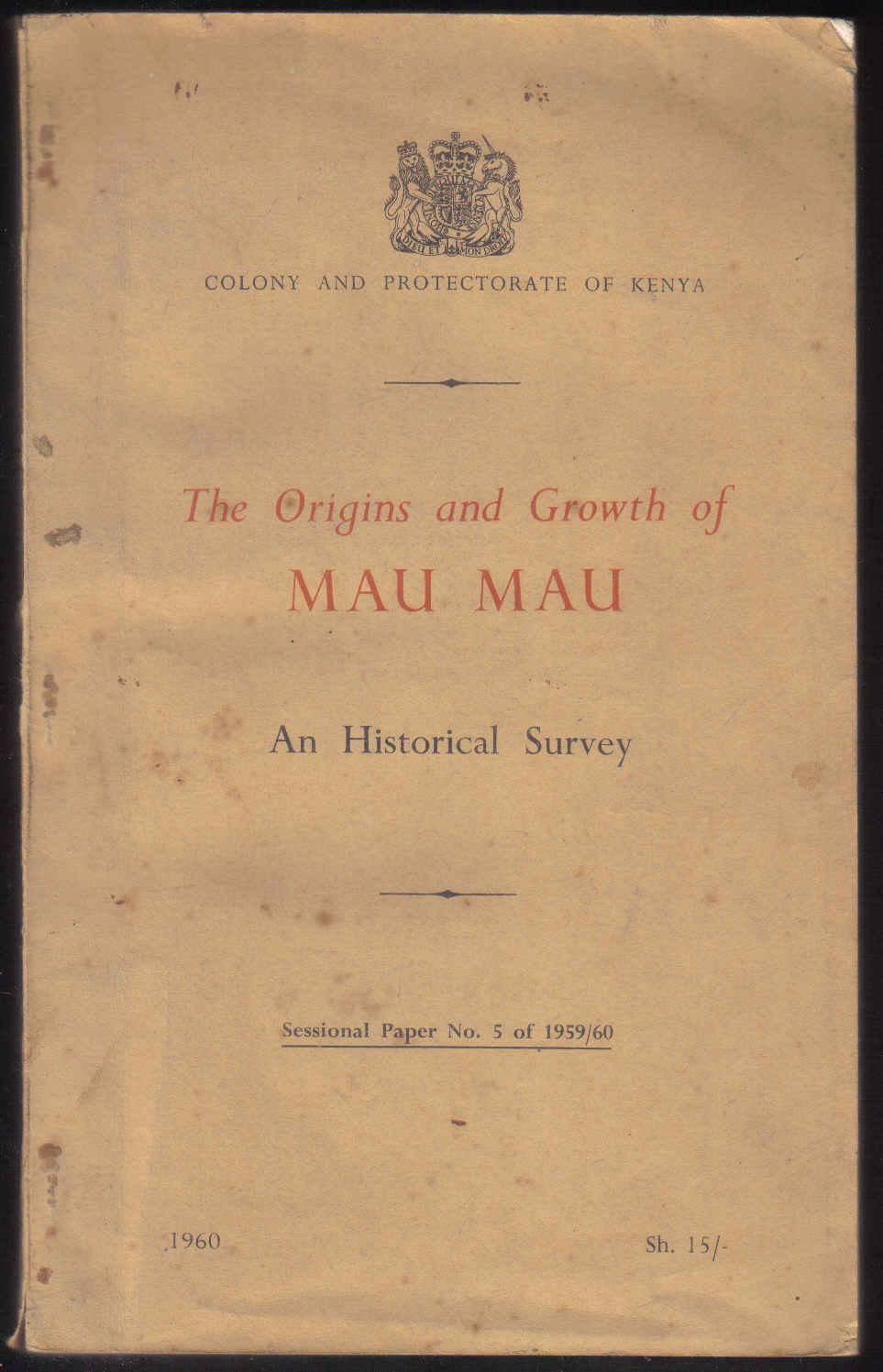 The Origins and Growth of the Mau Mau