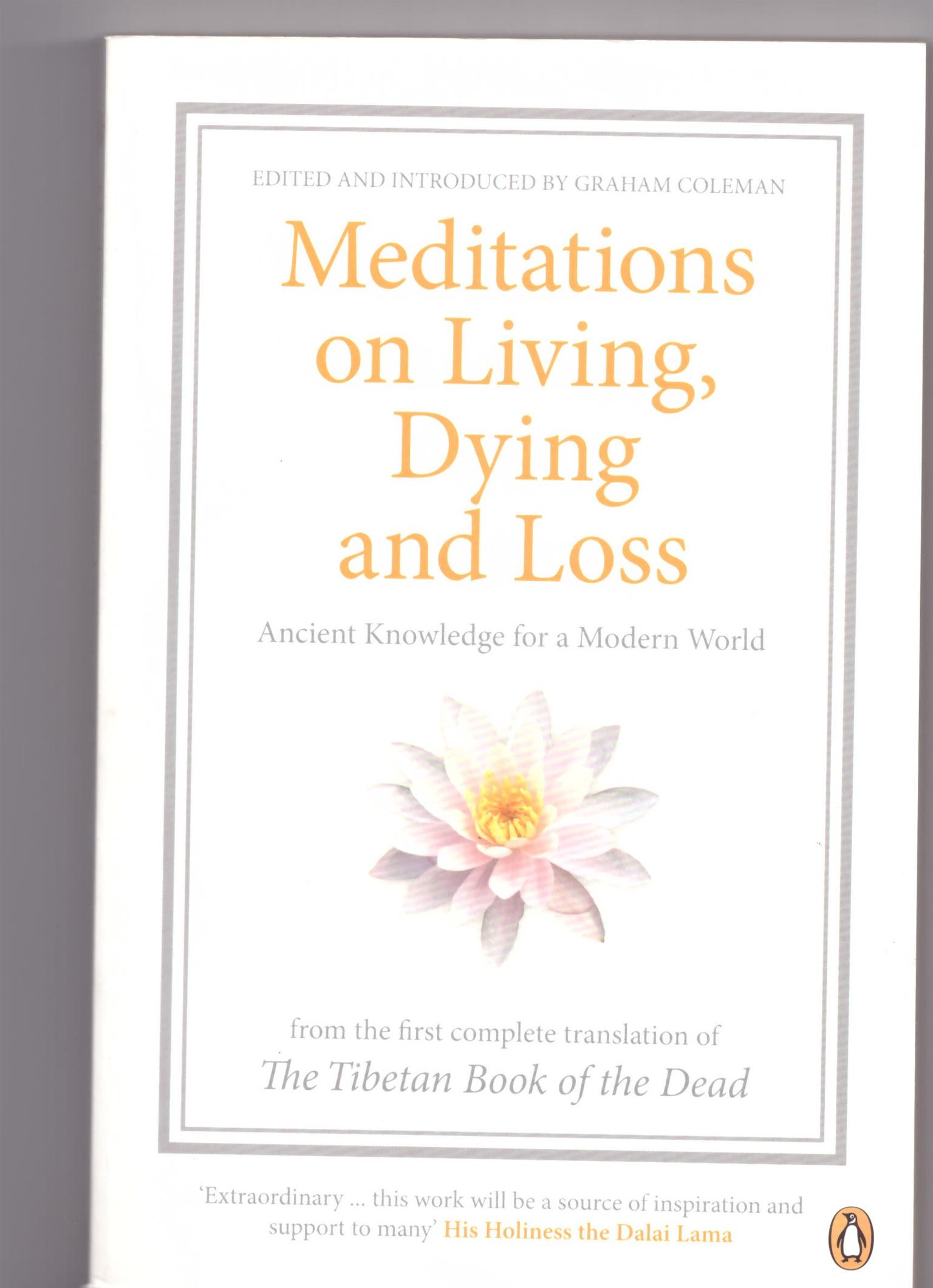 Meditations on  Living, Dying and Loss, Coleman & Meditation, the complete Guide, Monaghan & Diereck