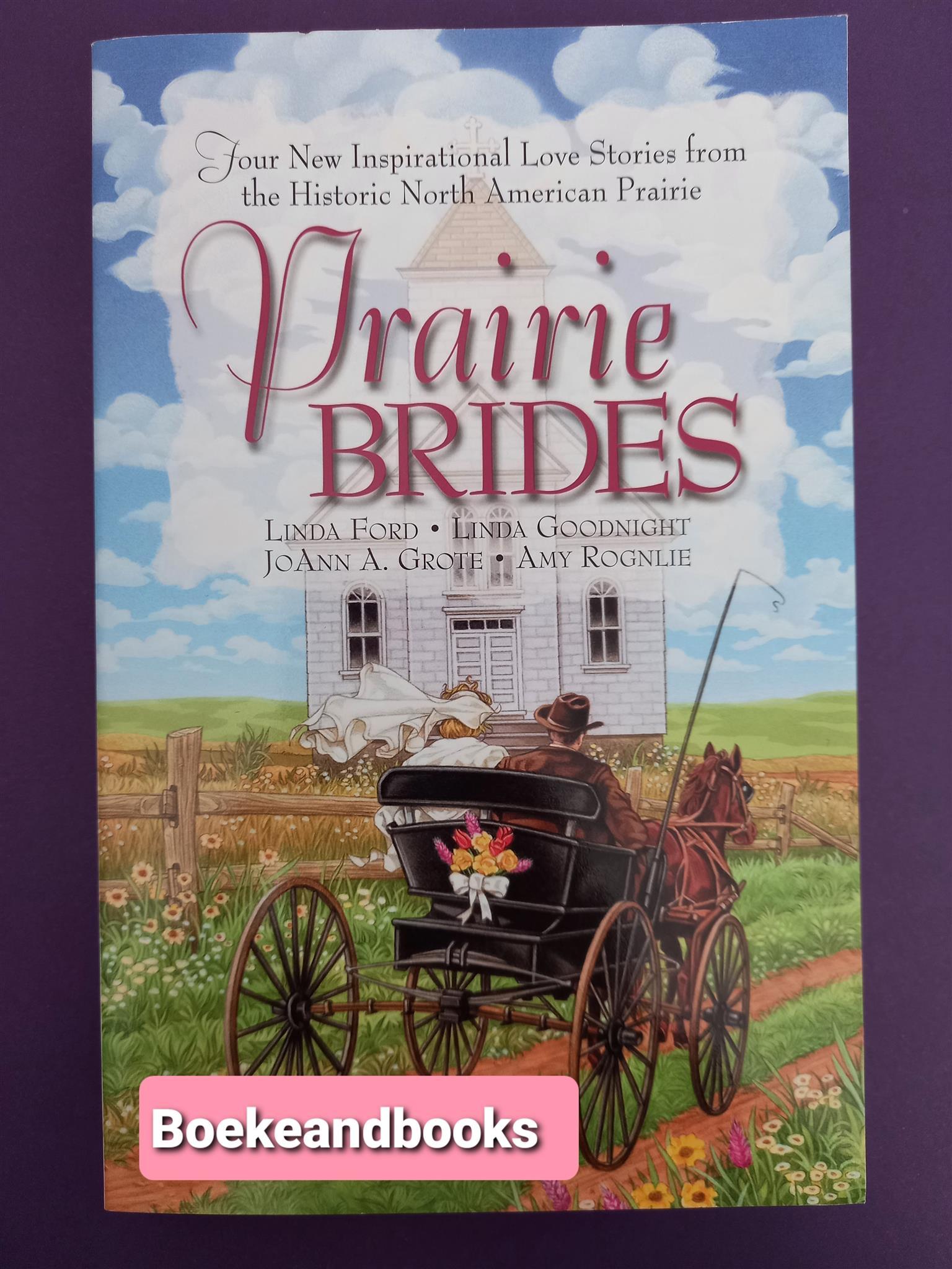 Prairie Brides - Linda Ford - Linda Goodnight - JoAnn A Grote - Amy Rognlie.