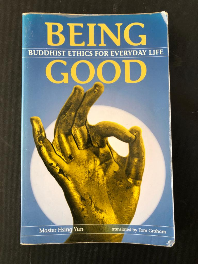 Being Good: Buddhist Ethics For Everday Life by Master Hsing Yun