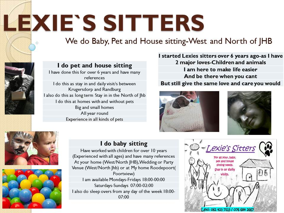 I offer a pet and house sitting service between Krugersdorp and