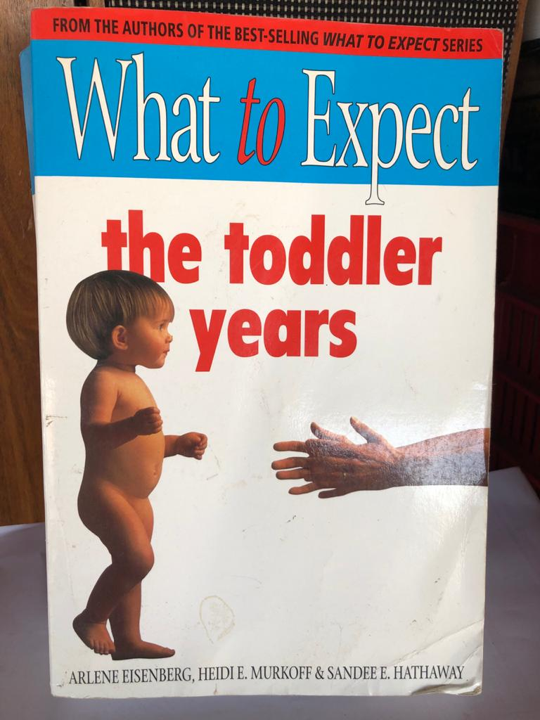 What to Expect The Toddler Years by Arlene Eisenberg,Heidi Murkoff and Sandee Hathaway