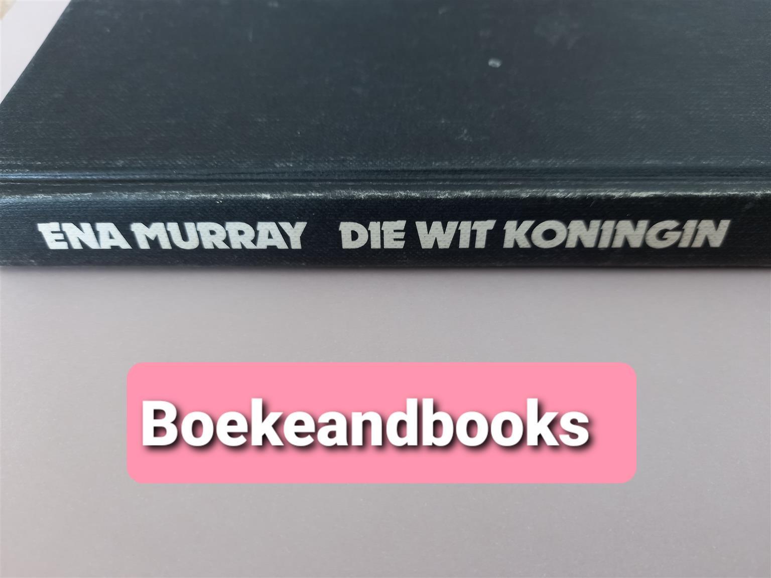 Die Wit Koningin - Ena Murray.