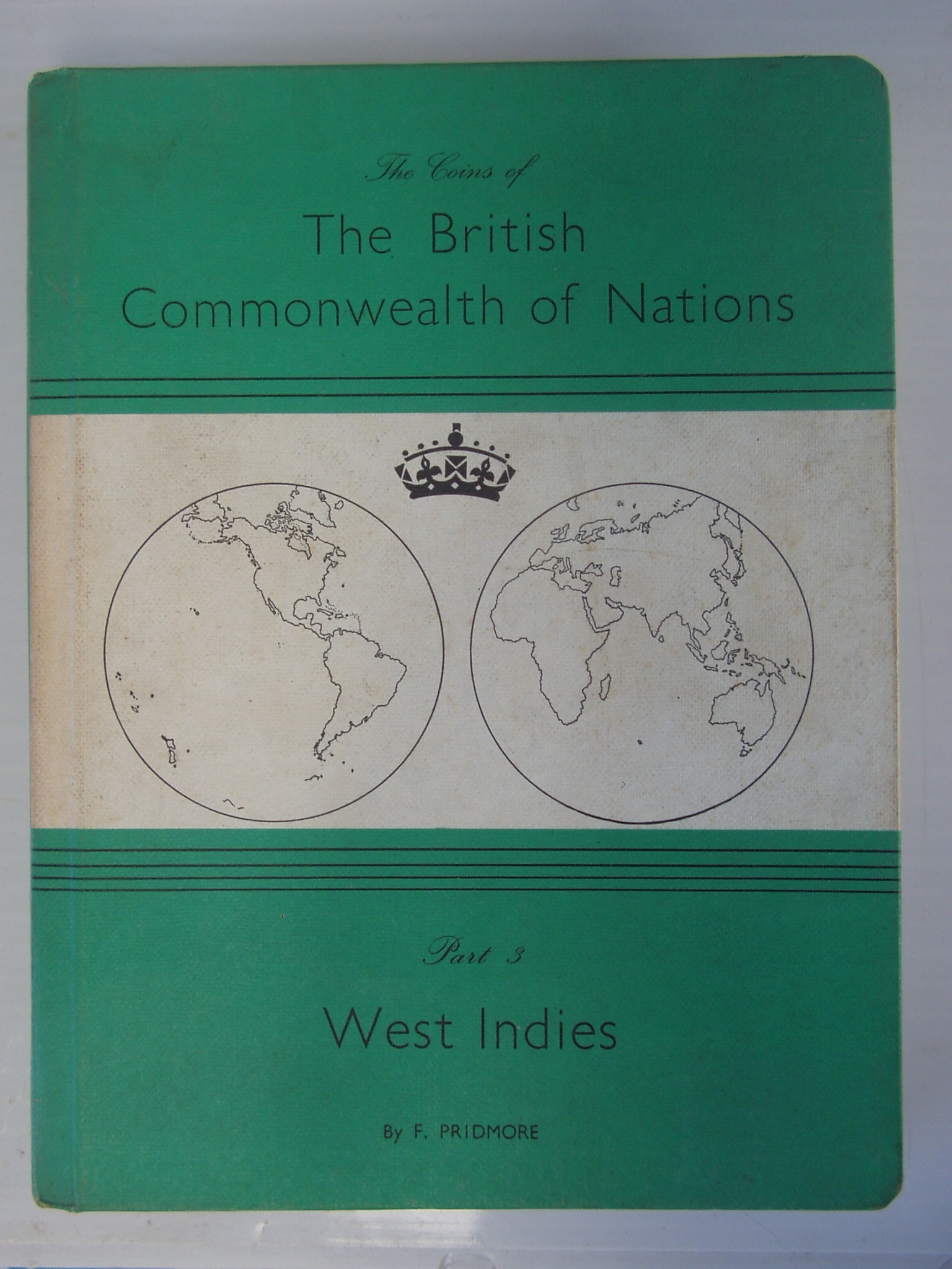 The Coins of the British Commonwealth of Nations Part 3 West Indies by Pridmore F - Hard cover book