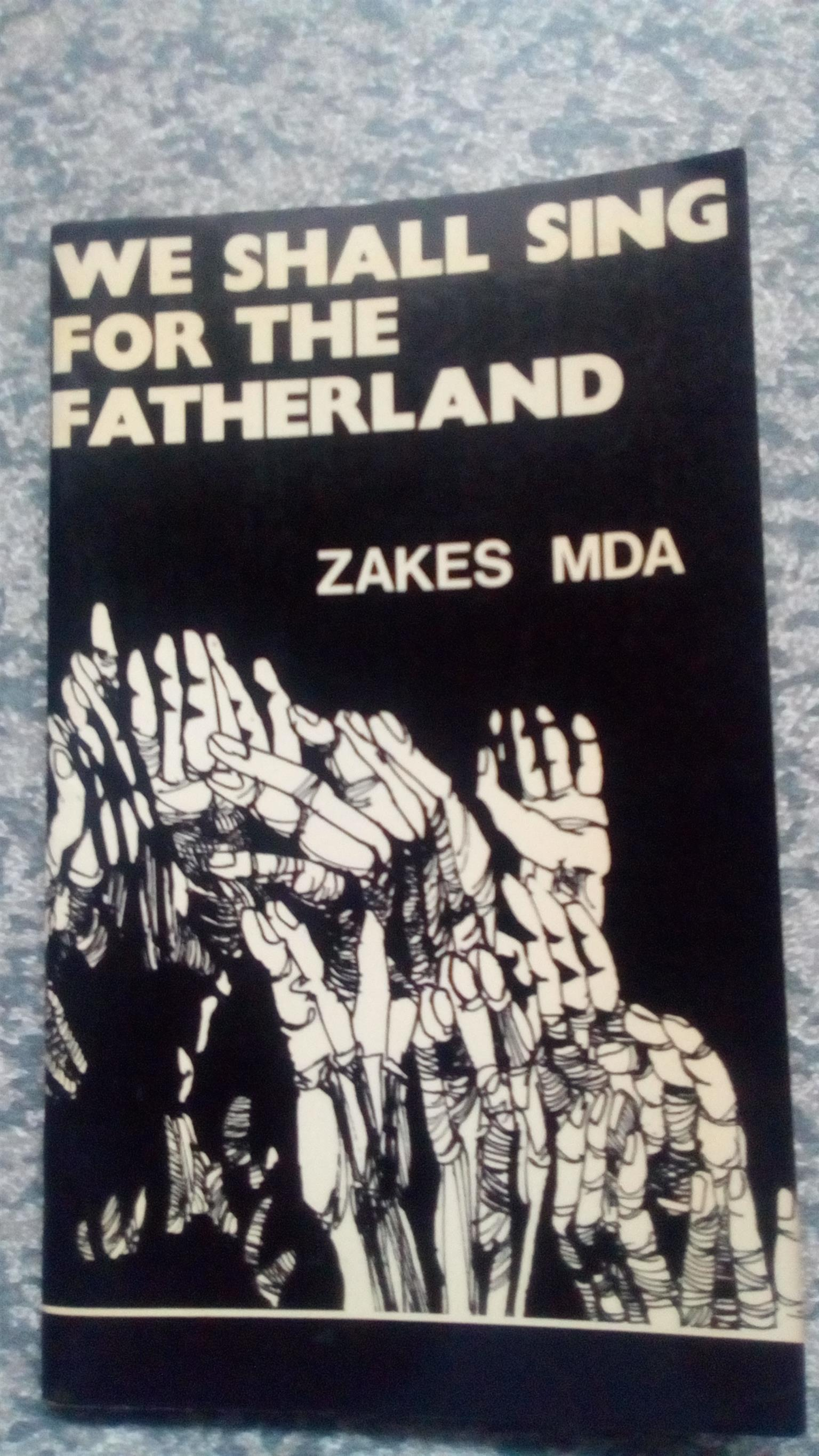 We Shall Sing for the Fatherland  by Zakes Mda