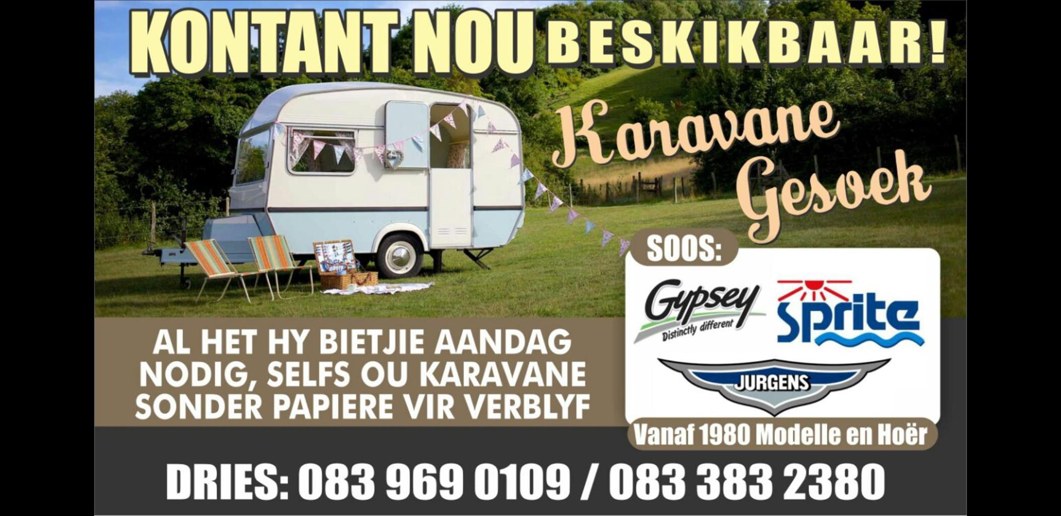 Kontant dadelik beskikbaar vir jou karavaan soos Jurgens Sprite en Gypsey vanaf 1980/90/2000 modelle