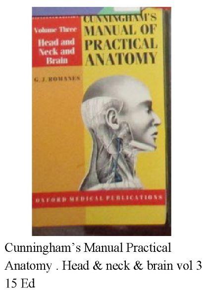 Cunningham's Manual Practical Anatomy . Head & neck & brain vol 3 15 Ed
