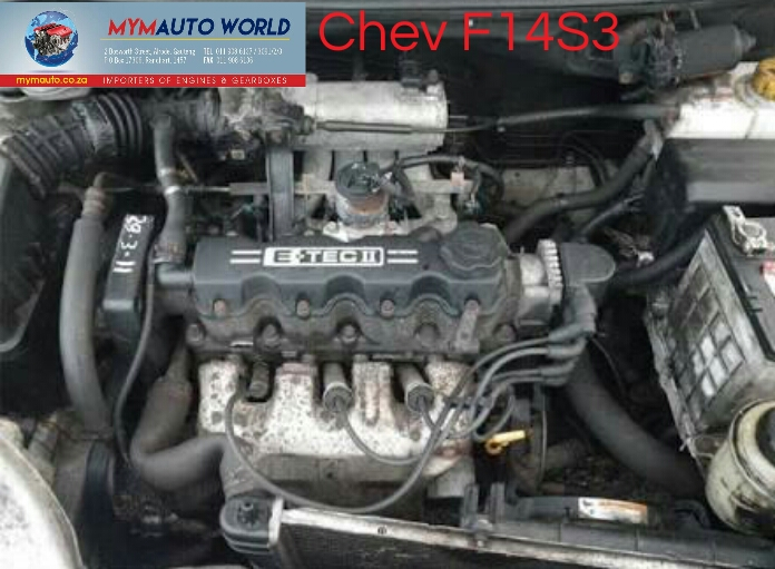 Complete Second and used engines,  CHEV KALOS 1.4L, CHEV F14S3