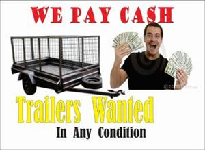 All Trailers Wanted in ANY condition