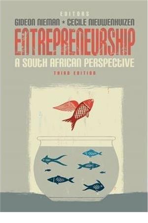 Entrepreneurship a South African perspective3rd edition