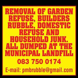 Removal of Builders Rubble, Garden and Domestic Refuse in Pietermaritzburg, Hilton, Howick