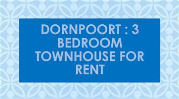 DORNPOORT : 3 bedroom townhouse for rent