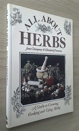 All about herbs. A guide to growing, cooking And using herbs. T