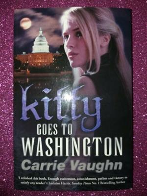Kitty Goes To Washington - Carrie Vaughn - Kitty Norville #2.