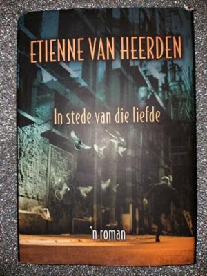 In Stede Van Die Liefde - Etienne Van Heerden.