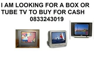 I  AM LOOKING FOR A TV URGENT TO BUY FOR CASH.