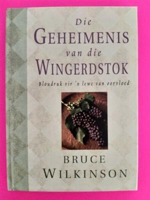 Die Geheimenis Van die Wilgerdstok - Bruce Wilkinson.