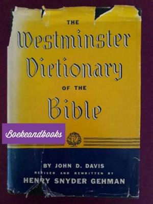 The Westminster Dictionary Of The Bible - John D Davis - Henry Snyder Gehman.