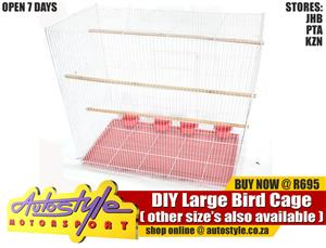 DIY Bird Cage Small R250  DIY Bird Cage Medium R495  DIY Bird Cage Large R695  Autostyle JHB, PTA or KZN OPEN 7 DAYS or shop online