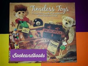 Timeless Toys - Classic Toys And The Playmakers Who Created Them - Tim Walsh.