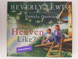 What Is Heaven Like ? - Beverly Lewis.