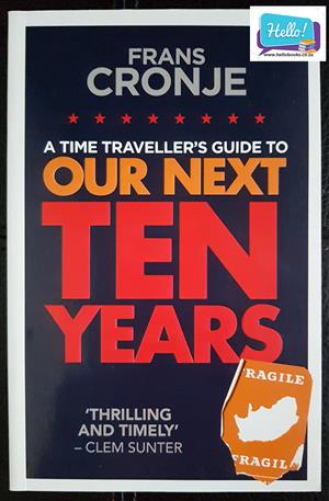 Frans Cronje Our Next Ten Years