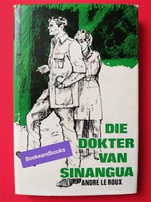 Die Dokter Van Sinangua - Andre Le Roux.