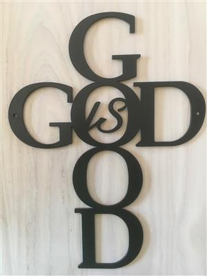 Unique GOD IS GOOD SIGN made from high-quality steel and powder coated for durability.