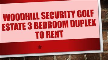 WOODHILL SECURITY GOLF ESTATE 3 Bedroom Duplex to rent