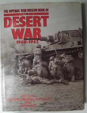 The Imperial War Museum Book of  The Desert War 1940 – 1942