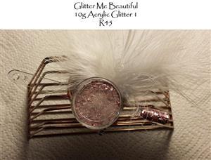 Glitter Me Beautiful - Glitter Acylic
