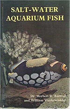 Salt-Water Aquarium Fish Hardcover – by Vorderwinkler William Axelrod Herbert