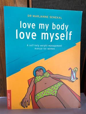 Love My Body Love Myself - A Self-help Weight-management Manual for Women by Marjanne Senekal
