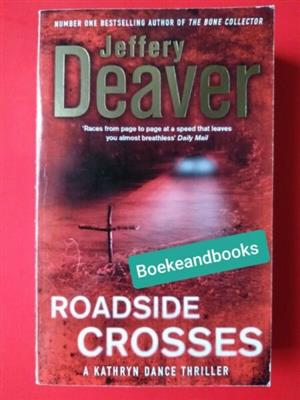 Roadside Crosses - Jeffery Deaver - Kathryn Dance #2.  •